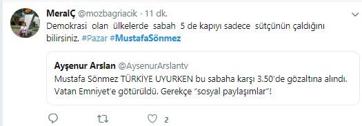 Mustafa Sönmez'in gözaltına alınmasına sosyal medyadan sert tepki 7