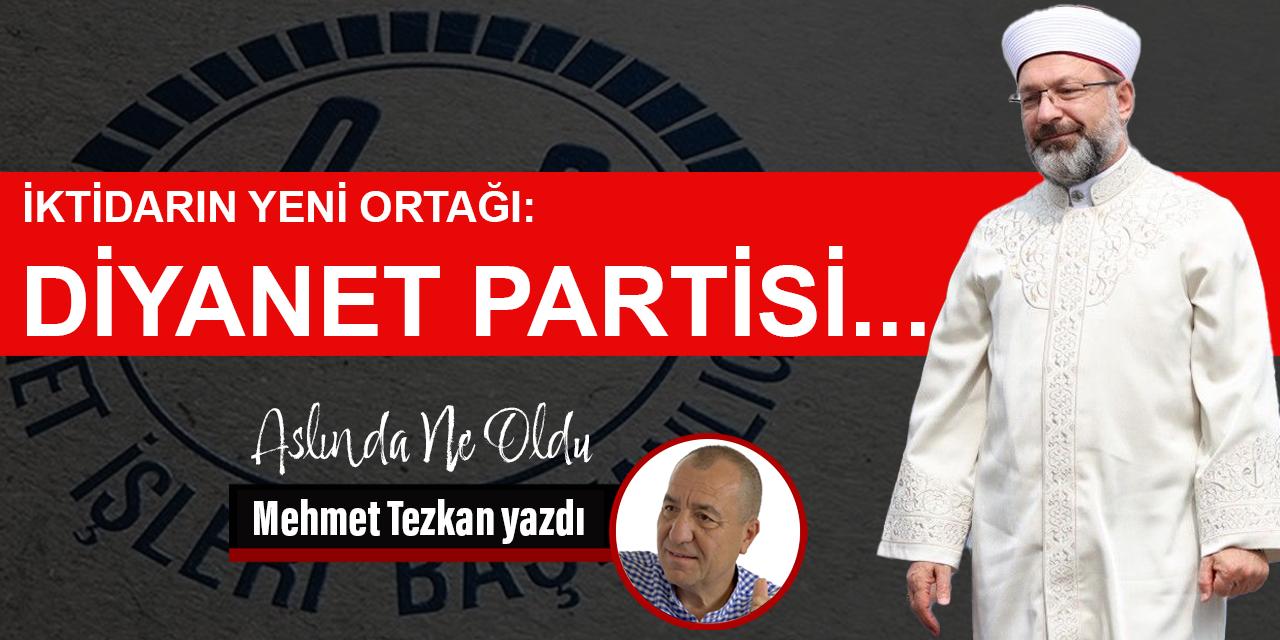 İktidarın yeni ortağı: Diyanet Partisi..