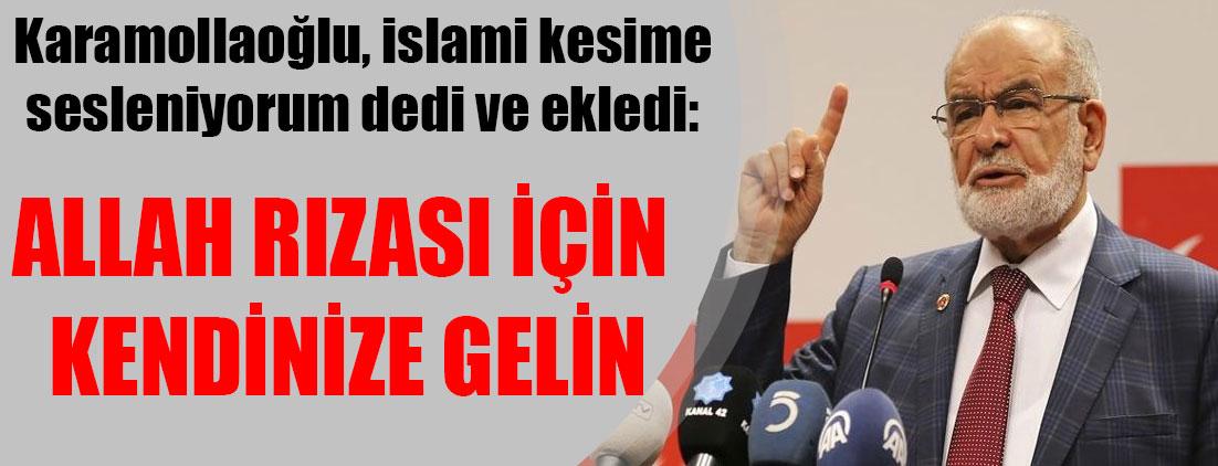 Temel Karamolloğlu: İslami kesime sesleniyorum, Allah rızası için kendinize gelin