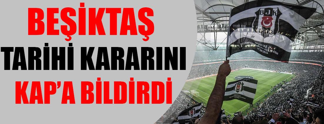 Beşiktaş tarihi kararını KAP'a bildirdi