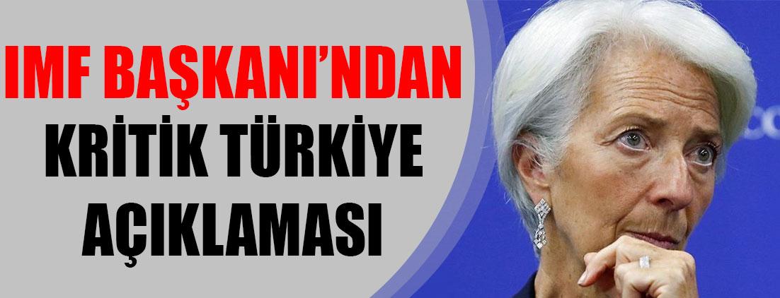 IMF Başkanı'ndan çok kritik Türkiye açıklaması