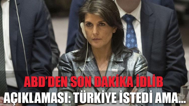 ABD'den son dakika İdlib açıklaması: Türkiye istedi ama...