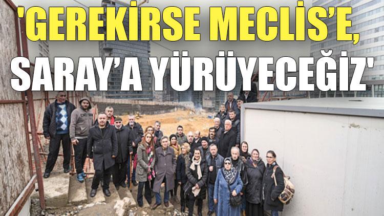 'Gerekirse Meclis'e, Saray'a yürüyeceğiz'