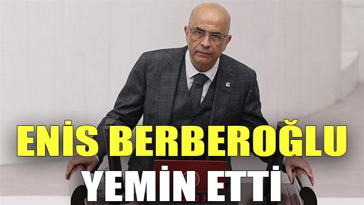 Enis Berberoğlu yemin etti