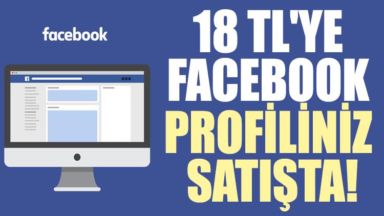 18 TL'ye Facebook profiliniz satışta!