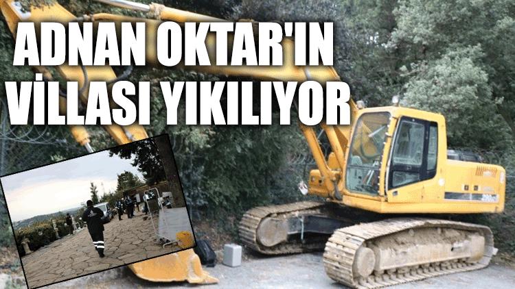 Adnan Oktar'ın villası yıkılıyor