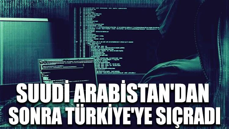 Suudi Arabistan'dan sonra Türkiye'ye sıçradı