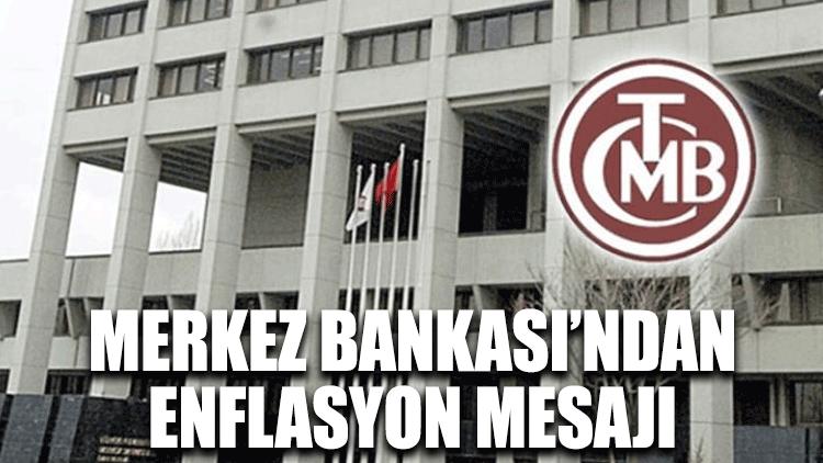 Merkez Bankası'ndan enflasyon mesajı