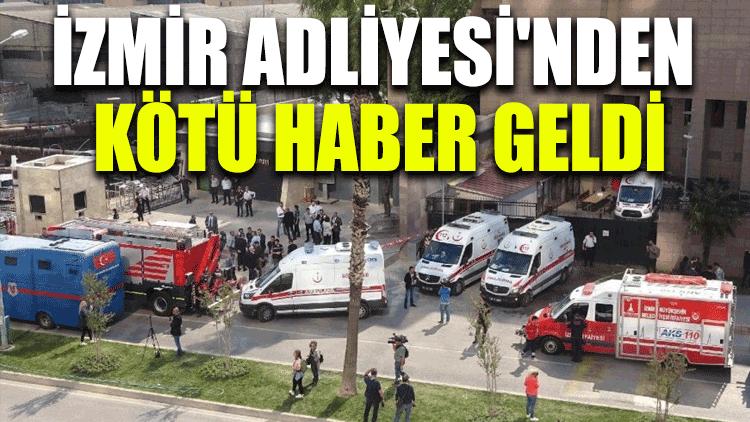 İzmir Adliyesi'nden kötü haber geldi