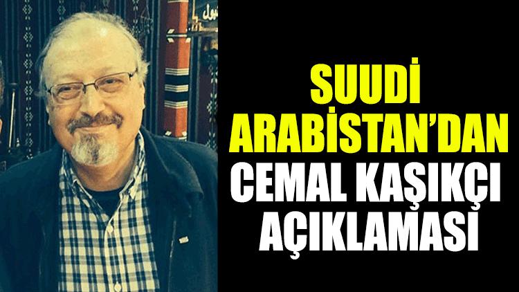 Suudi Arabistan'dan Cemal Kaşıkçı açıklaması