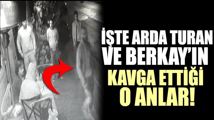 Arda Turan ile Berkay arasındaki kavga kamerada!