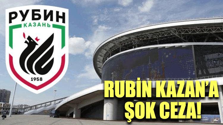 Rubin Kazan'a şok ceza!