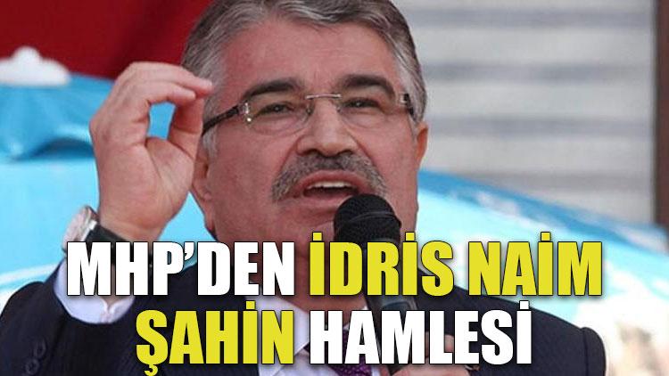 MHP'den İdris Naim Şahin hamlesi