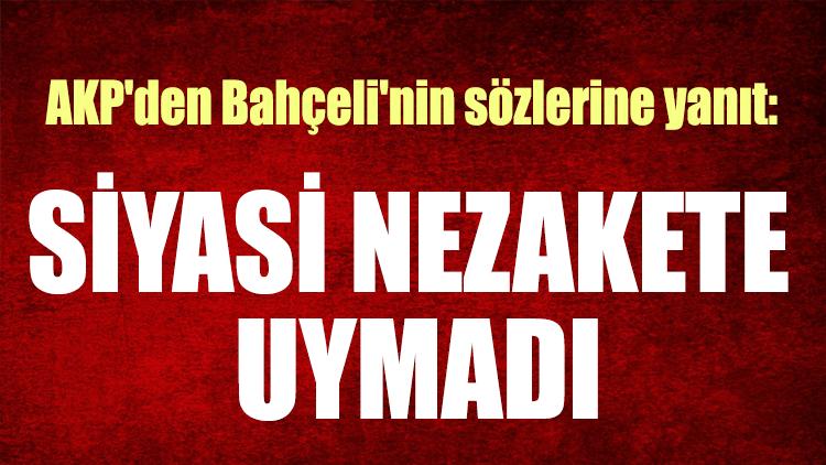 AKP'den Bahçeli'nin sözlerine yanıt: Siyasi nezakete uymadı