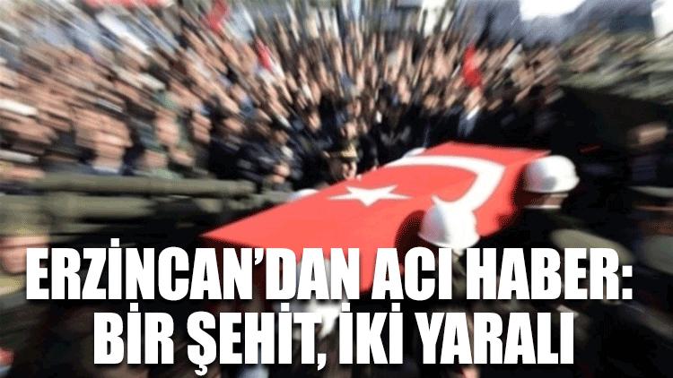 Erzincan'dan acı haber: Bir şehit, iki yaralı