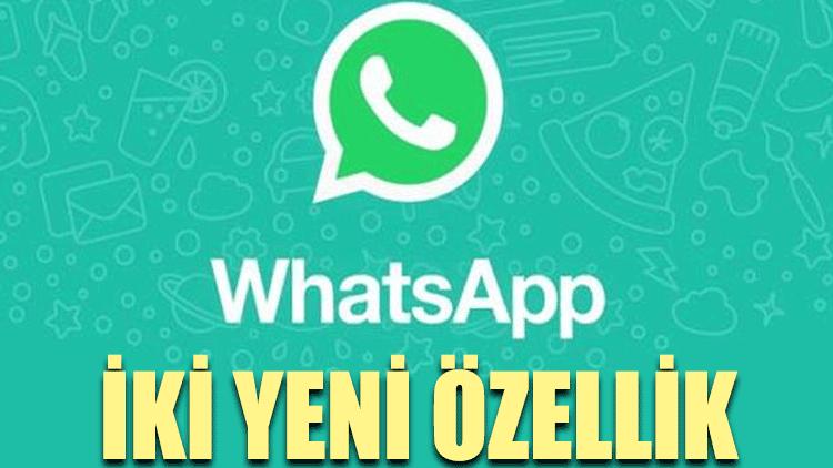 WhatsApp'a iki yeni özellik