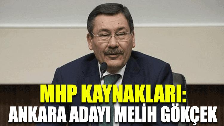 MHP kaynakları: Ankara'da aday Melih Gökçek