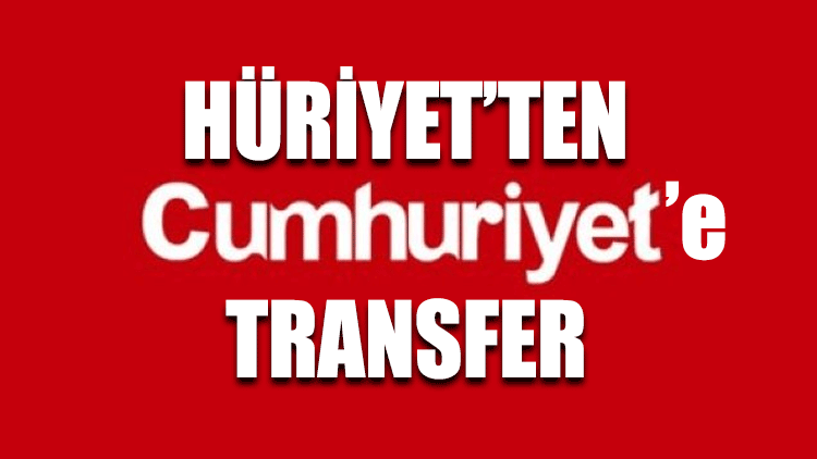 Hürriyet'ten Cumhuriyet'e transfer