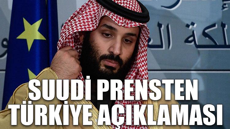 Suudi prensten Türkiye açıklaması