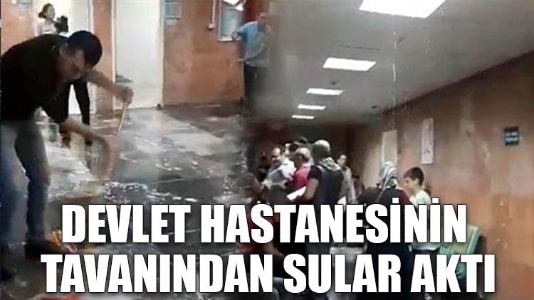 Devlet hastanesinin tavanından sular aktı