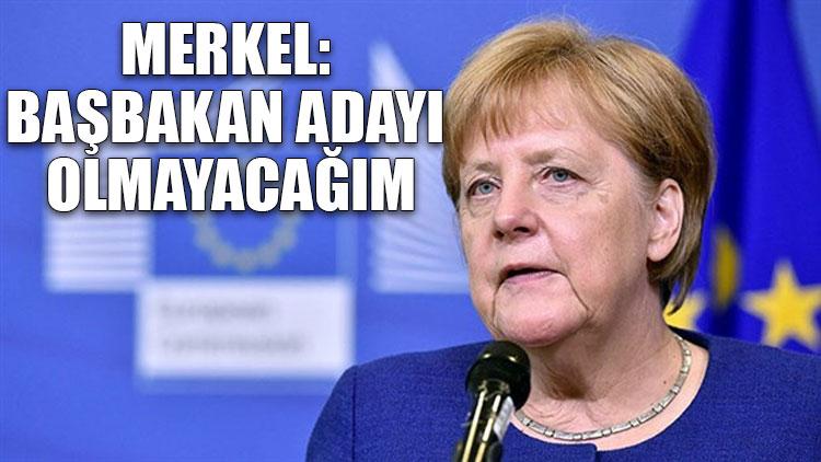 Merkel: Başbakan adayı olmayacağım