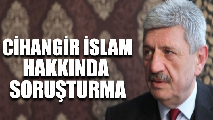 Saadet Partili Cihangir İslam hakkında soruşturma