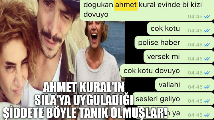 Ahmet Kural'ın Sıla'ya uyguladığı şiddete böyle tanık olmuşlar!
