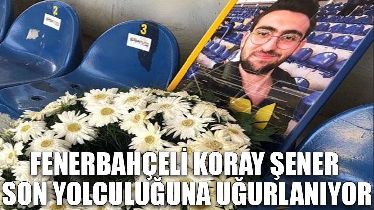 Fenerbahçeli Koray Şener son yolculuğuna uğurlanıyor