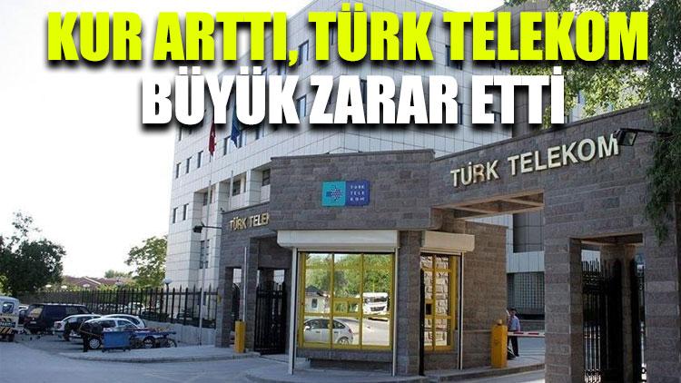 Kur arttı, Türk Telekom büyük zarar etti