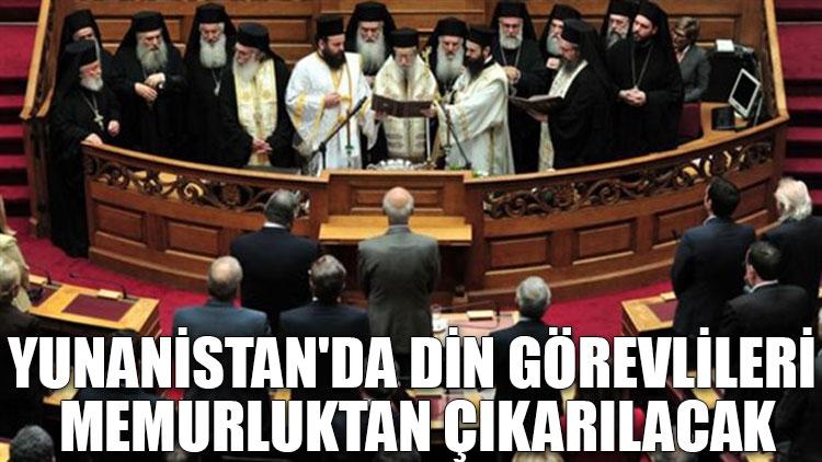 Yunanistan'da din görevlileri memurluktan çıkarılacak