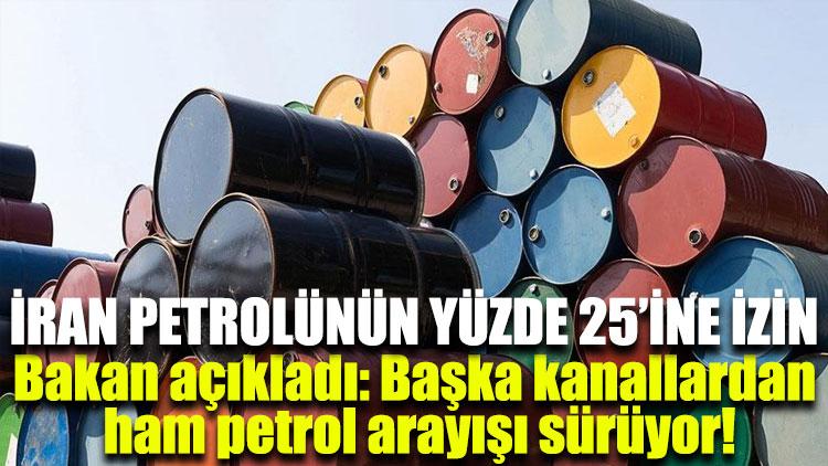 İran petrolünün yüzde 25'ine izin