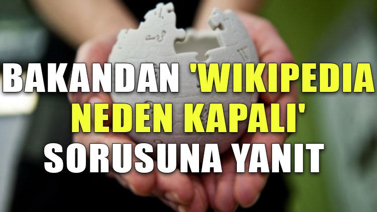 Bakandan 'Wikipedia neden kapalı?' sorusuna yanıt