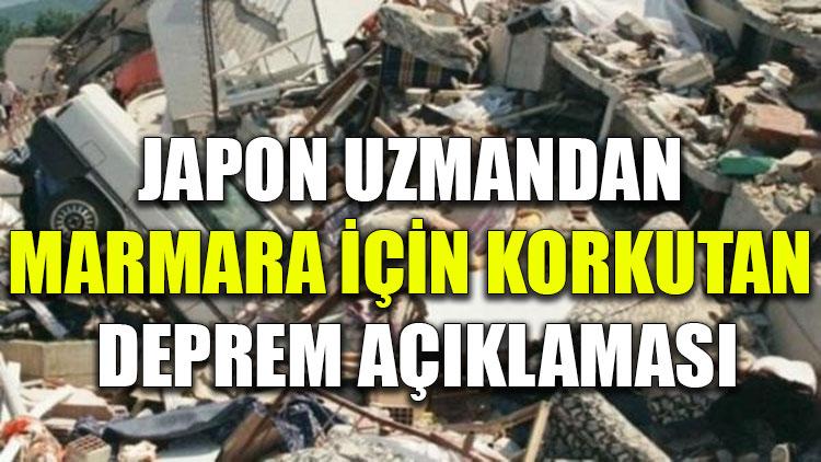 Japon uzmandan Marmara için korkutan deprem açıklaması
