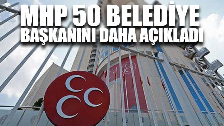 MHP'de 7 belediye başkan adayı daha belli oldu