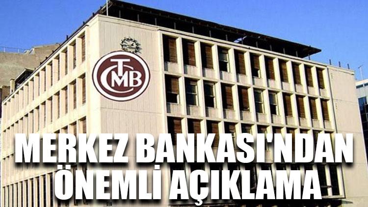 Merkez Bankası'ndan önemli açıklama