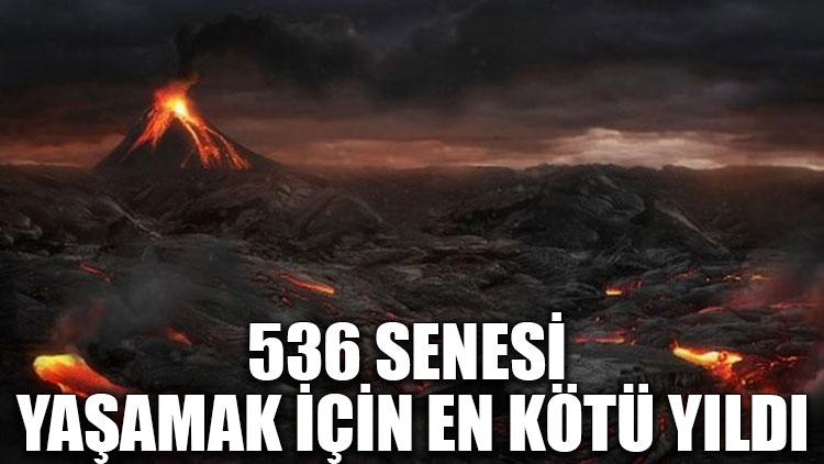 536 senesi yaşamak için en kötü yıldı