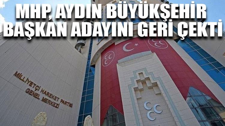 MHP, Aydın Büyükşehir başkan adayını geri çekti