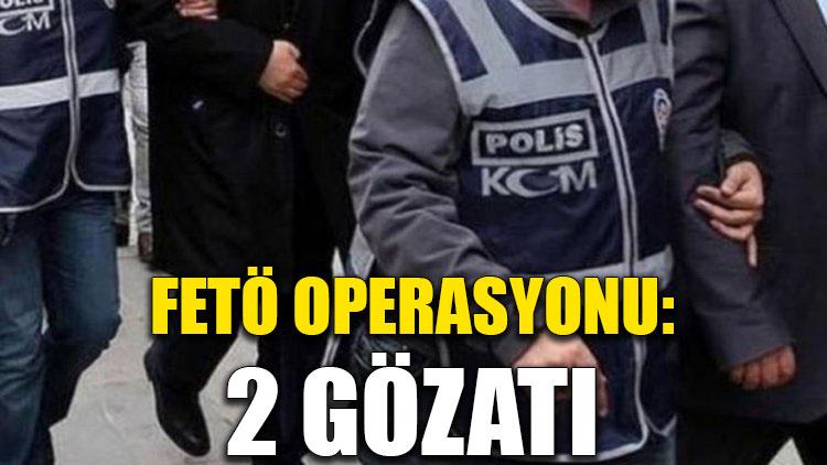 FETÖ operasyonu: 2 gözaltı