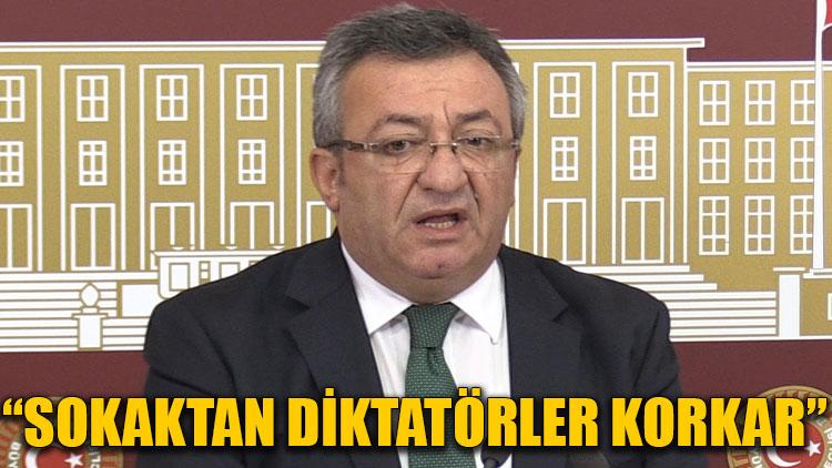 Engin Altay: Diktatörler sokaktan korkar!