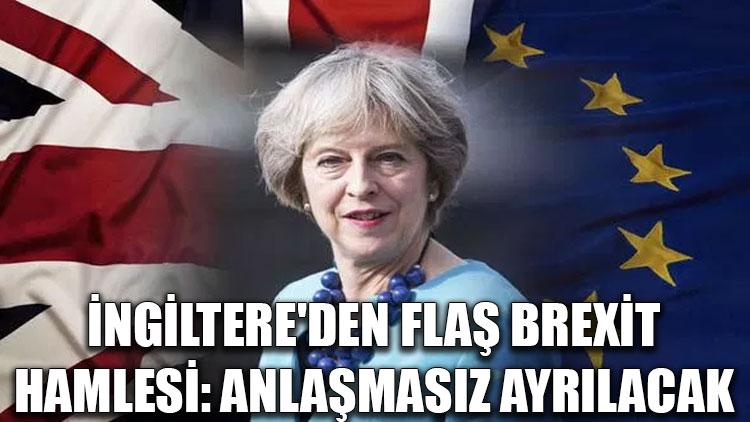 İngiltere'den flaş Brexit hamlesi: AB'den anlaşmasız ayrılacak