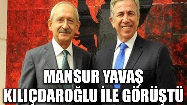 Mansur Yavaş, Kılıçdaroğlu ile görüştü
