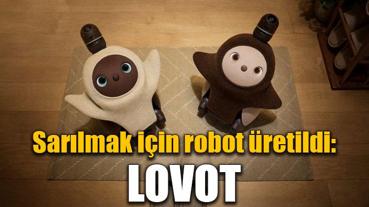 Sarılmak için robot üretildi: Lovot