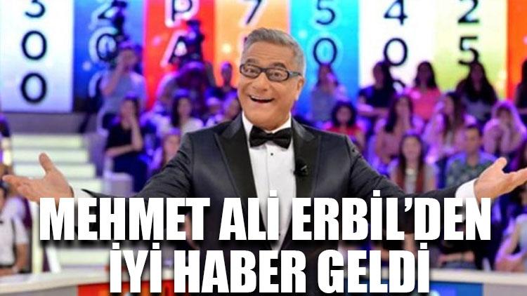 Mehmet Ali Erbil'den iyi haber geldi