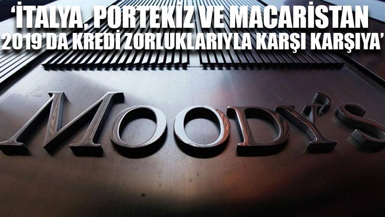 Moody's: İtalya, Portekiz ve Macaristan 2019'da kredi zorluklarıyla karşı karşıya