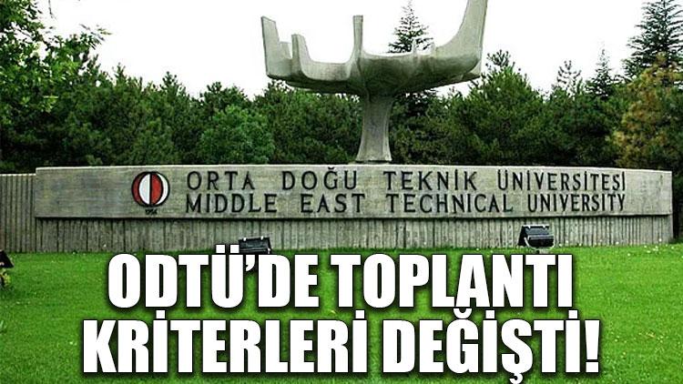 ODTÜ'de toplantı kriterleri değişti!