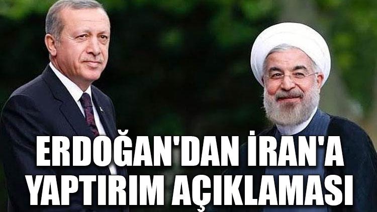 Erdoğan'dan İran'a yaptırım açıklaması