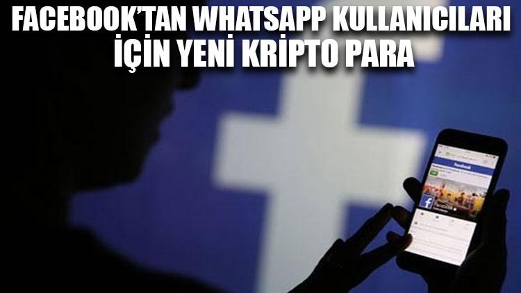 Facebook'tan WhatsApp kullanıcıları için yeni kripto para