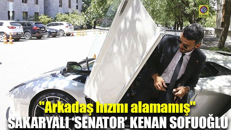 """Sakaryalı 'senator' Kenan Sofuoğlu: """"Arkadaş hızını alamamış"""""""