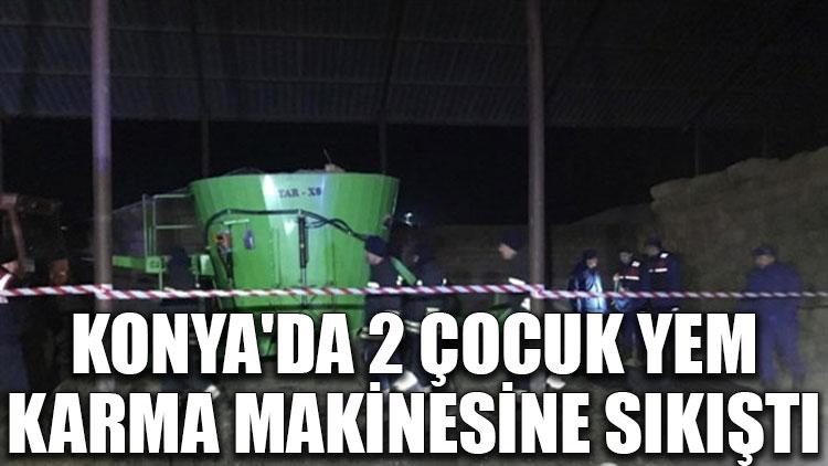 Konya'da 2 çocuk yem karma makinesine sıkıştı