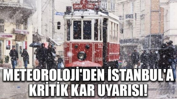 Meteoroloji'den İstanbul'a kritik kar uyarısı!